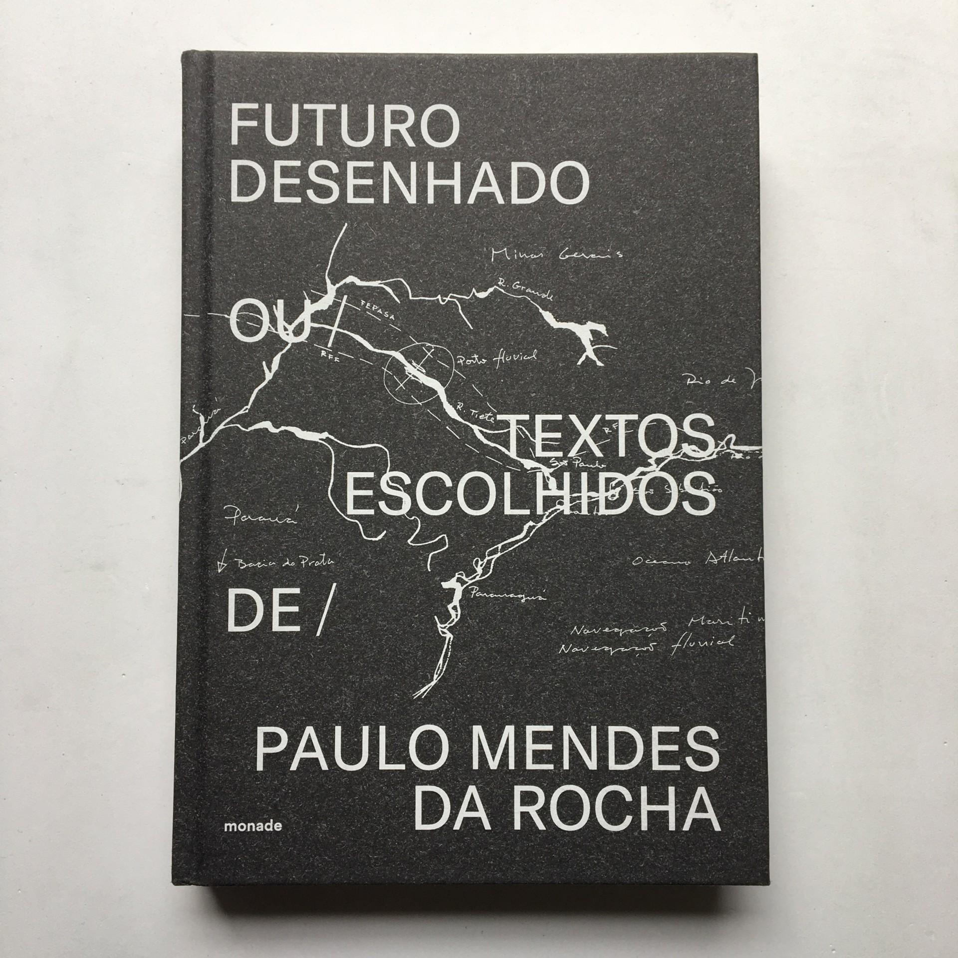 Futuro Desenhado / Paulo Mendes da Rocha