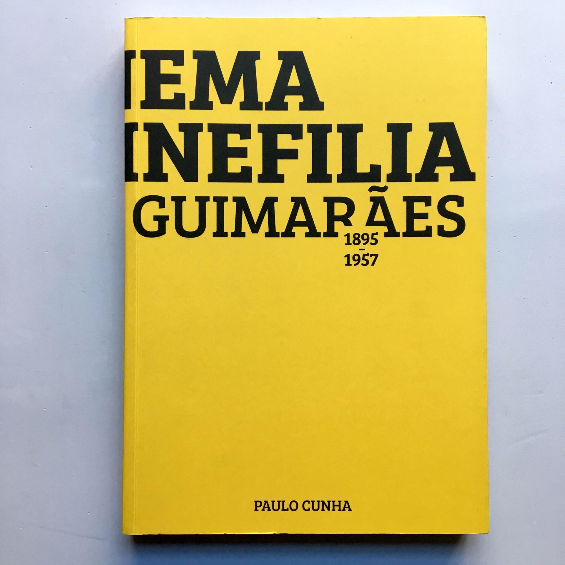 Cinema e Cinefilia em Guimarães 1895-1957