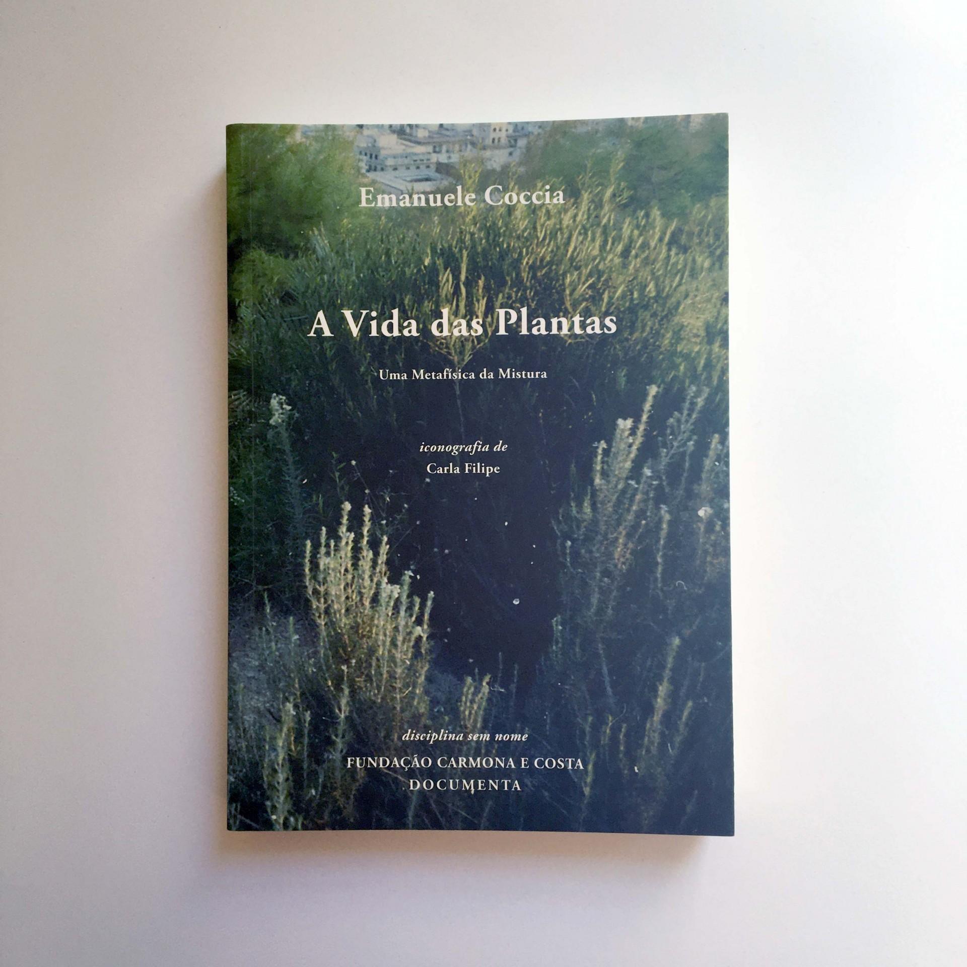 A Vida das Plantas — Uma Metafísica da Mistura seguido de «Ser o mundo»