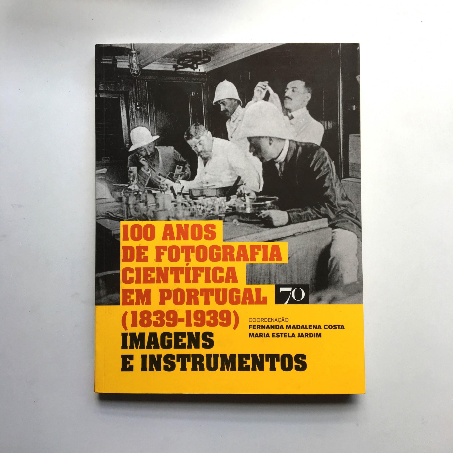 100 Anos da Fotografia Científica em Portugal (1839-1939): imagens e instrumentos