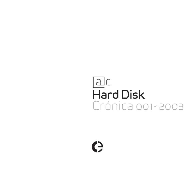 Hard Disk: Crónica 001-2003