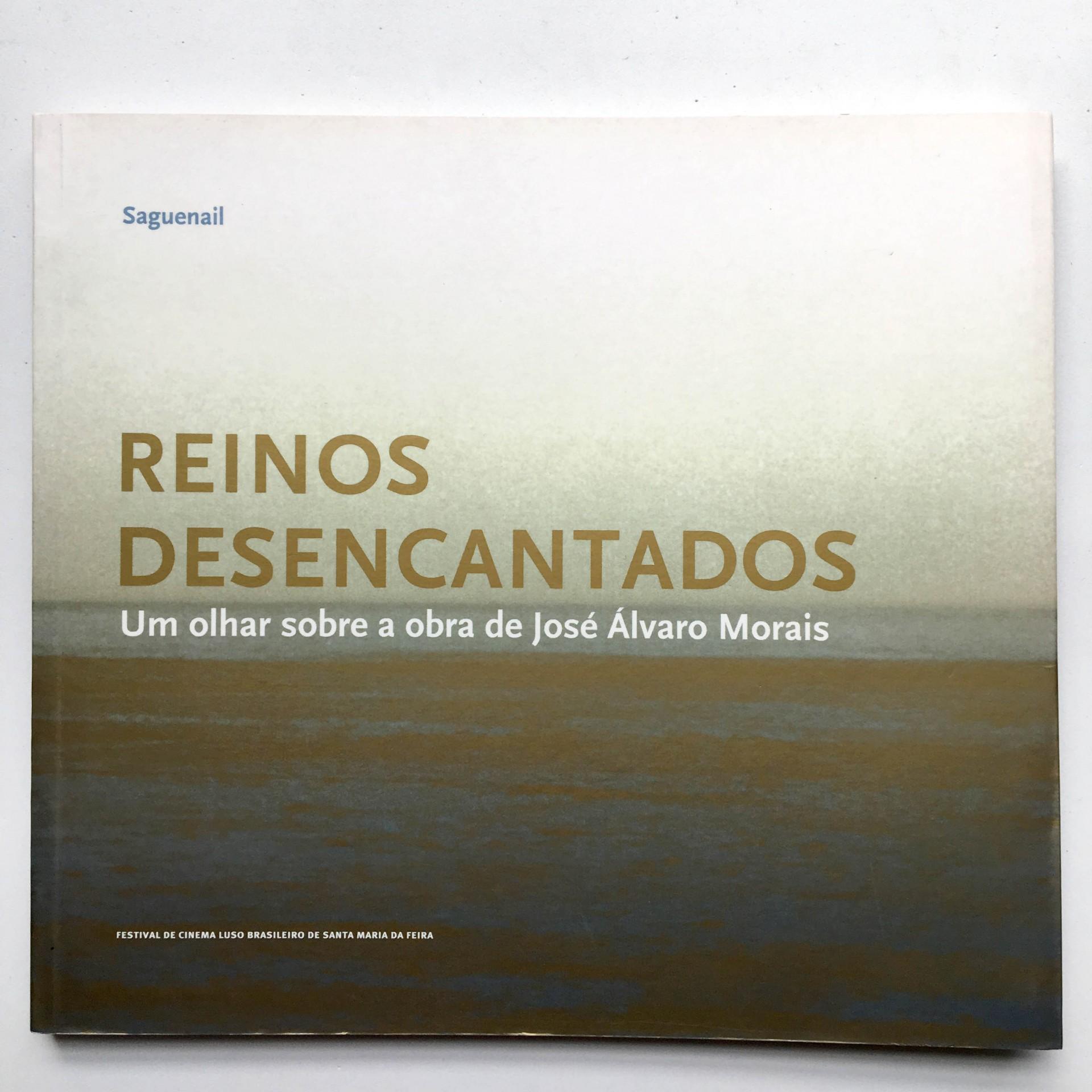 Reinos Desencantados: um olhar sobre a obra de José Álvaro Morais