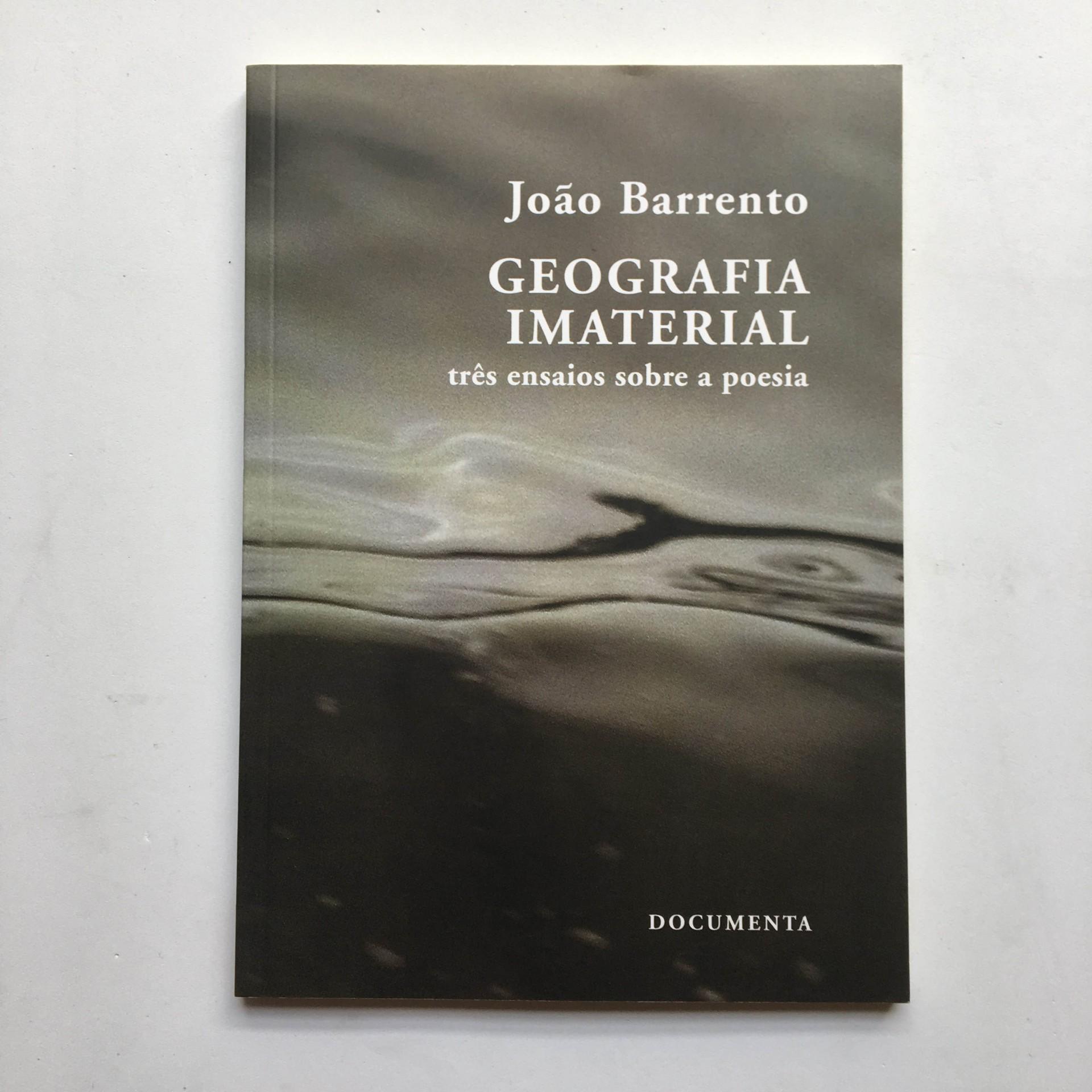 Geografia Imaterial: três ensaios sobre a poesia