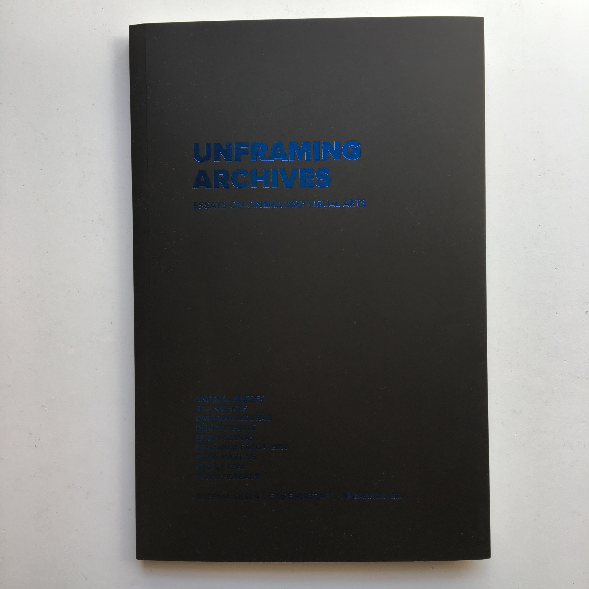 Unframing Archives: essays on cinema and visual arts