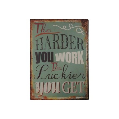 "Placa Parede ""The Harder you work..."""