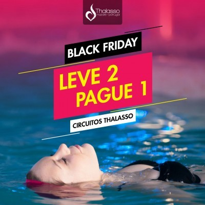BLACK FRIDAY - Circuito Thalasso - Leve 2, Pague 1