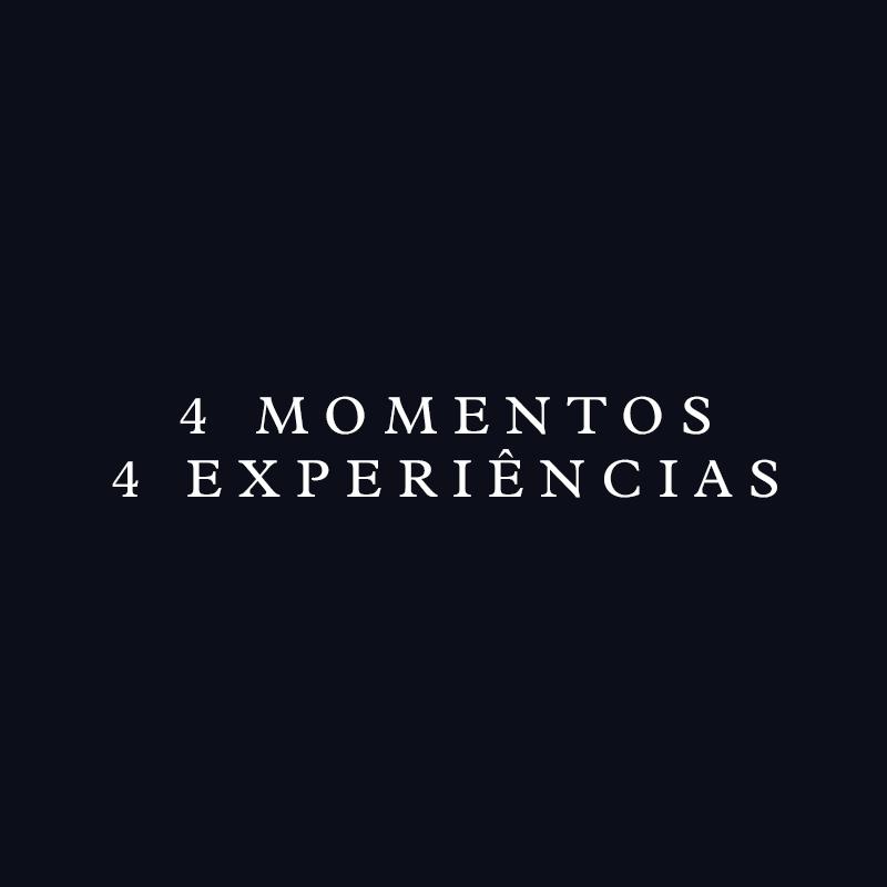 4 Momentos 4 Experiências