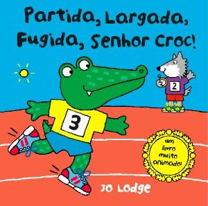 Partida, largada, fugida, Senhor Croc!