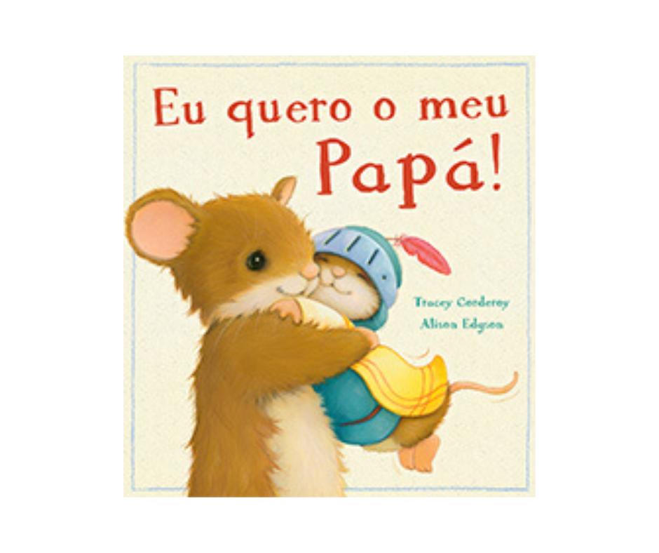 Eu quero o meu Papá!
