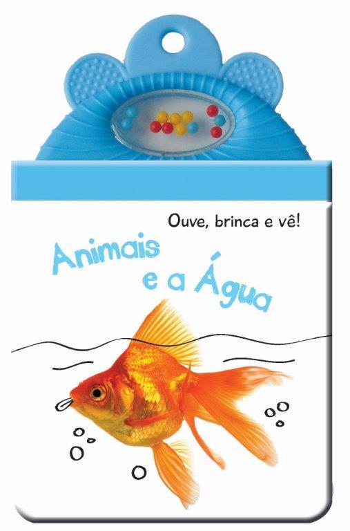 Animais e a Água - Ouve, brinca e vê!