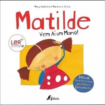Matilde Vem aí um Mano!