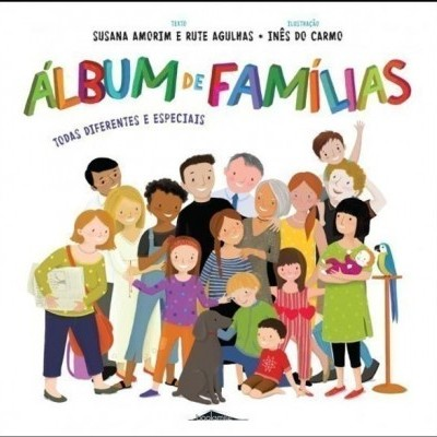 Álbum de Famílias. Todas diferentes e especiais.