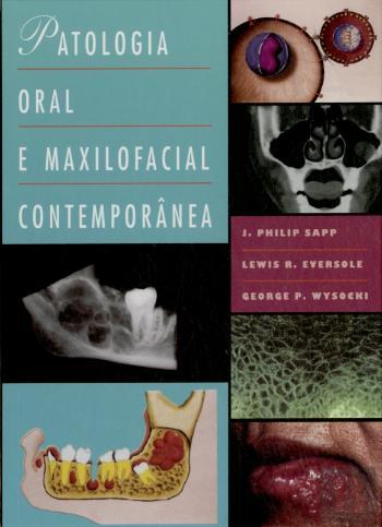 Patologia oral e maxilofacial contemporânea