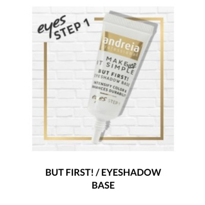 Andreia Eyes 1 - BUT FIRST! - Eyeshadow Base