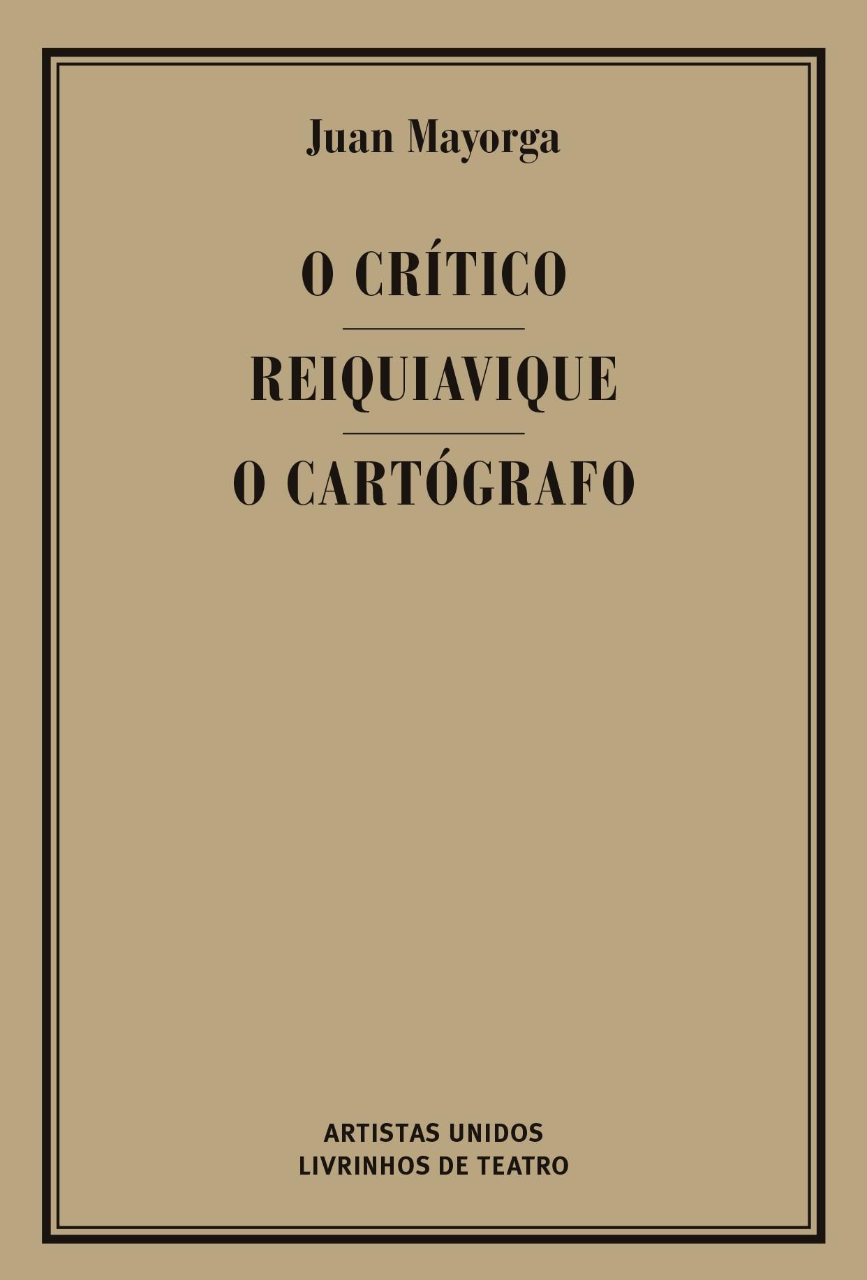 O CRÍTICO / REIQUIAVIQUE / O CARTÓGRAFO