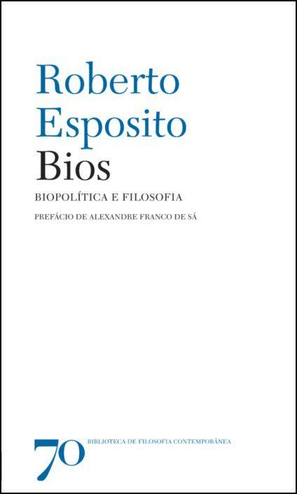 Bios - Biopolítica e Filosofia