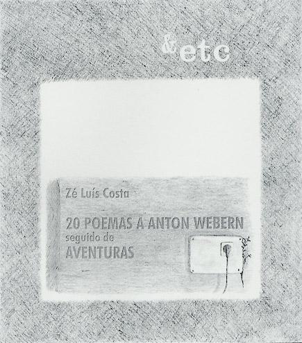 20 Poemas a Anton Webern seguido de Aventuras