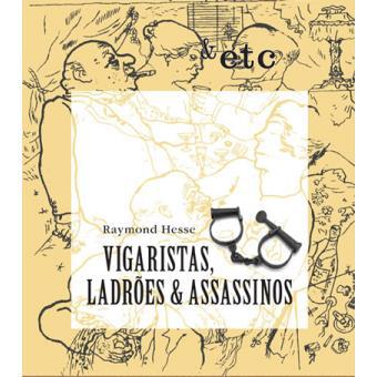Vigaristas, Ladrões & Assassinos