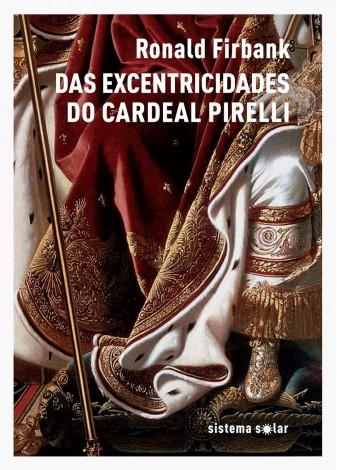 Das Excentricidades do Cardeal Pirelli