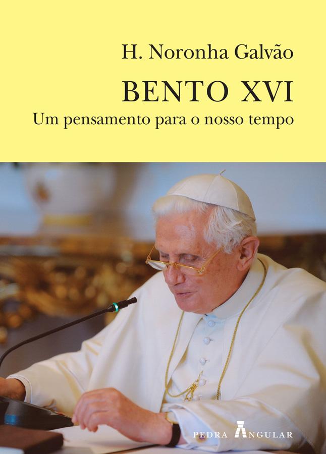 Bento XVI - Um pensamento para o nosso tempo