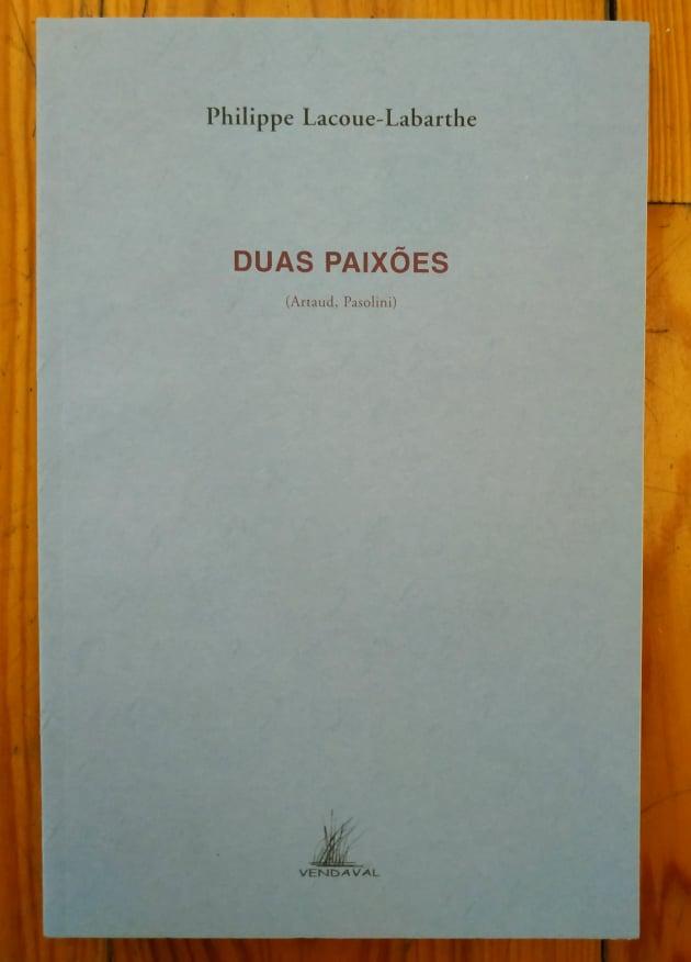 Duas Paixões (Artaud, Pasolini)