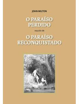 O Paraíso Perdido-O Paraíso Reconquistado