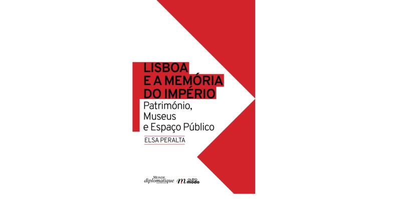 Lisboa e a Memória do Império - Património, Museus e Espaço Público