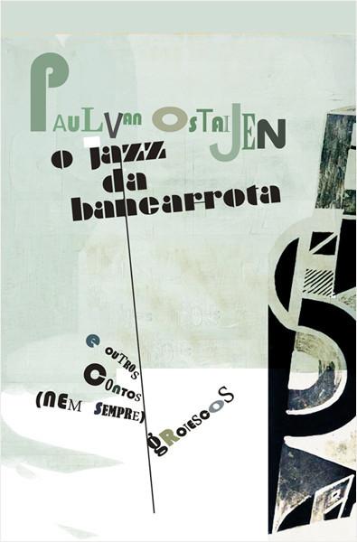 O Jazz da Bancarrota e outros contos (nem sempre) grotescos