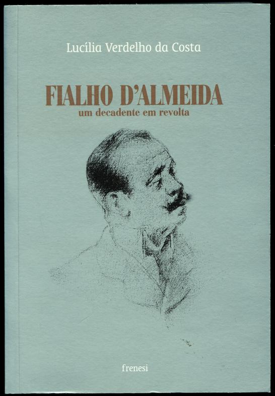 Fialho d'Almeida – Um Decadente em Revolta