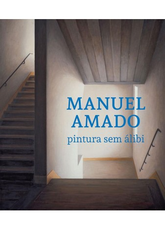 Manuel Amado - Pintura Sem Álibi