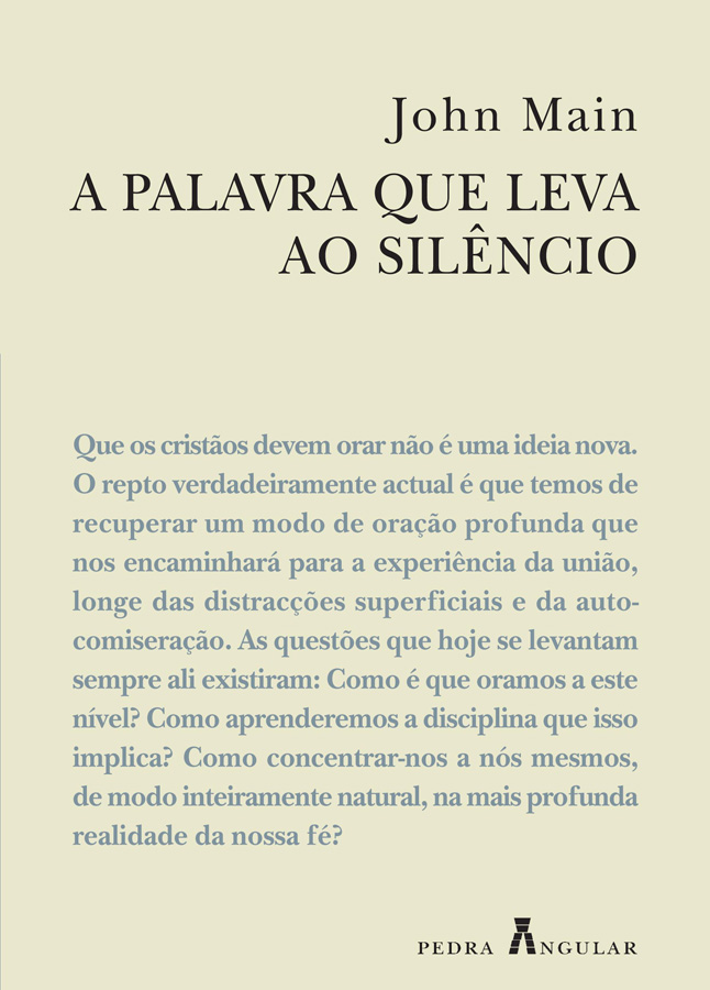 A Palavra Que Leva ao Silêncio - Um Manual de Meditação Cristã