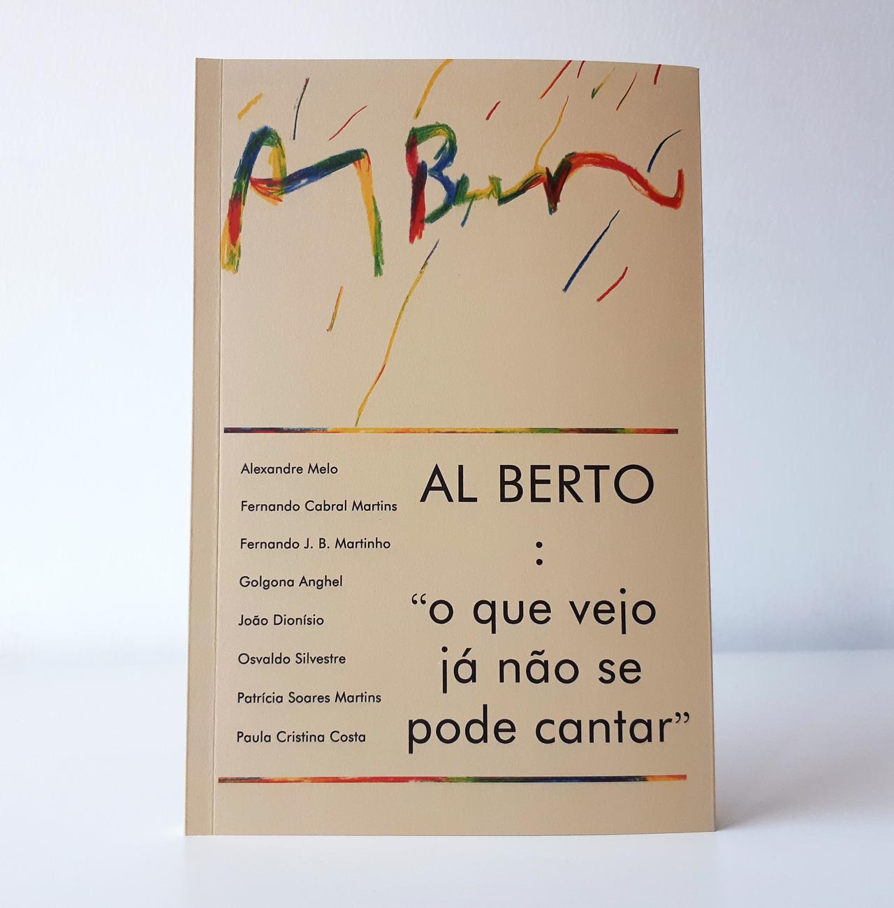 """Al Berto : """"o que vejo já não se pode cantar"""""""