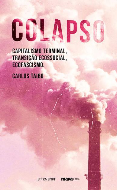 Colapso - capitalismo terminal, transição ecossocial, ecofascismo