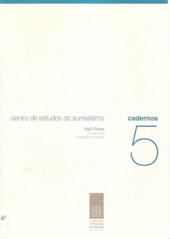 8 POEMAS E 1 TRAGÉDIA DOMÉSTICA / Raúl Perez