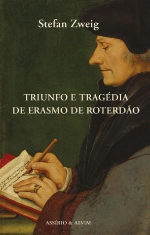Triunfo e Tragédia de Erasmo de Roterdão
