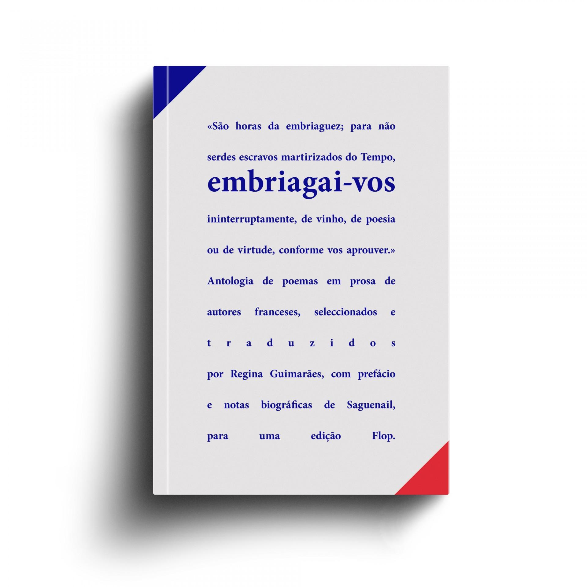 EMBRIAGAI-VOS   Antologia de poemas em prosa de autores franceses
