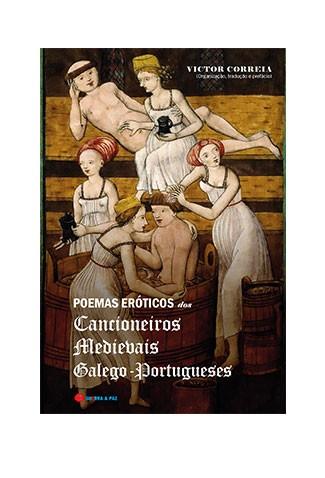 Poemas Eróticos dos Cancioneiros Medievais Galego-Portugueses