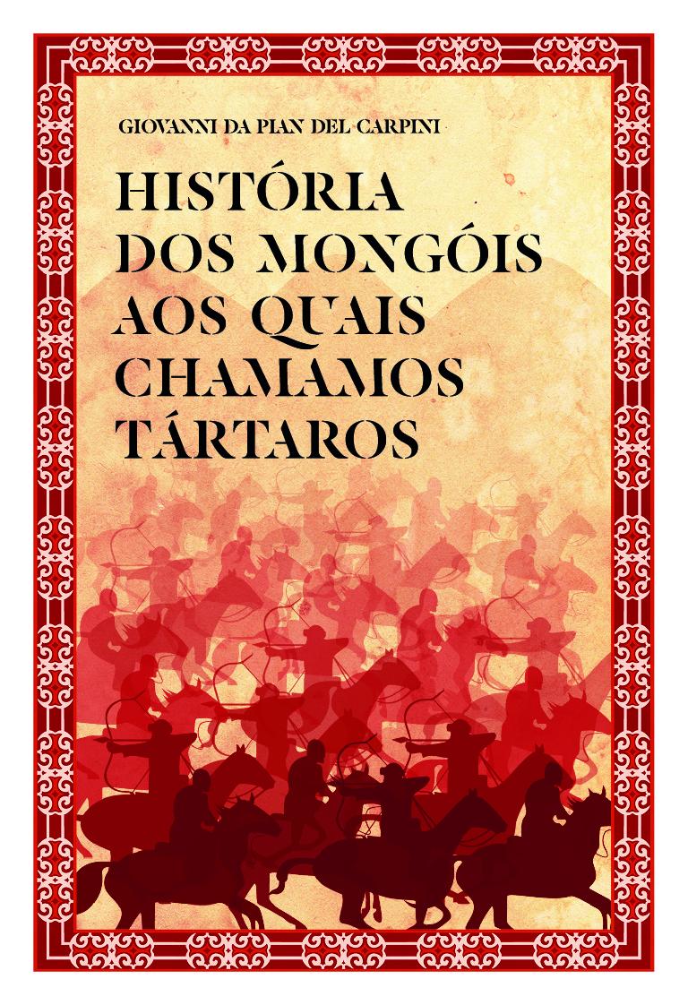 História dos Mongóis aos Quais Chamamos Tártaros