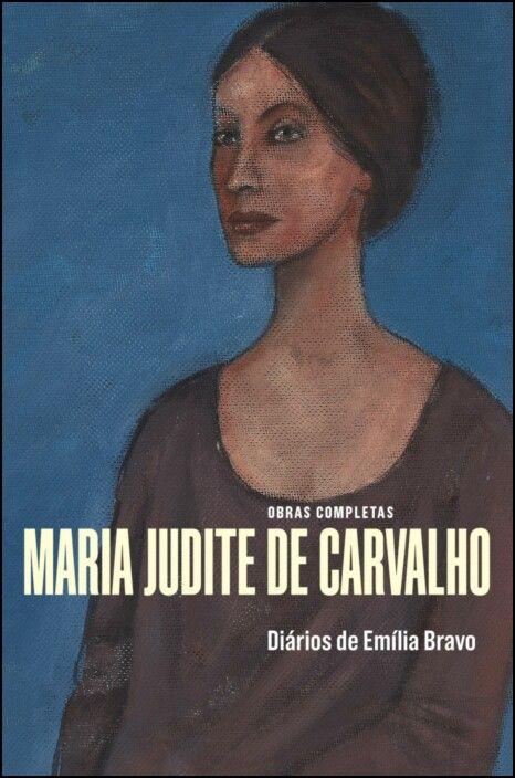 Obras Completas - Vol. VI - Diários de Emília Bravo