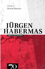 Obras Escolhidas de Jürgen Habermas Vol. III - Ética do Discurso