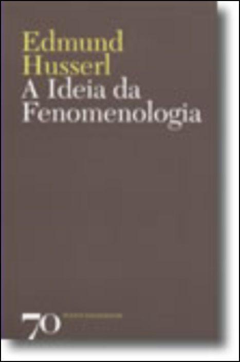 A Ideia de Fenomenologia