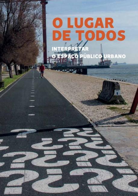 O Lugar de Todos - interpretar o espaço público urbano