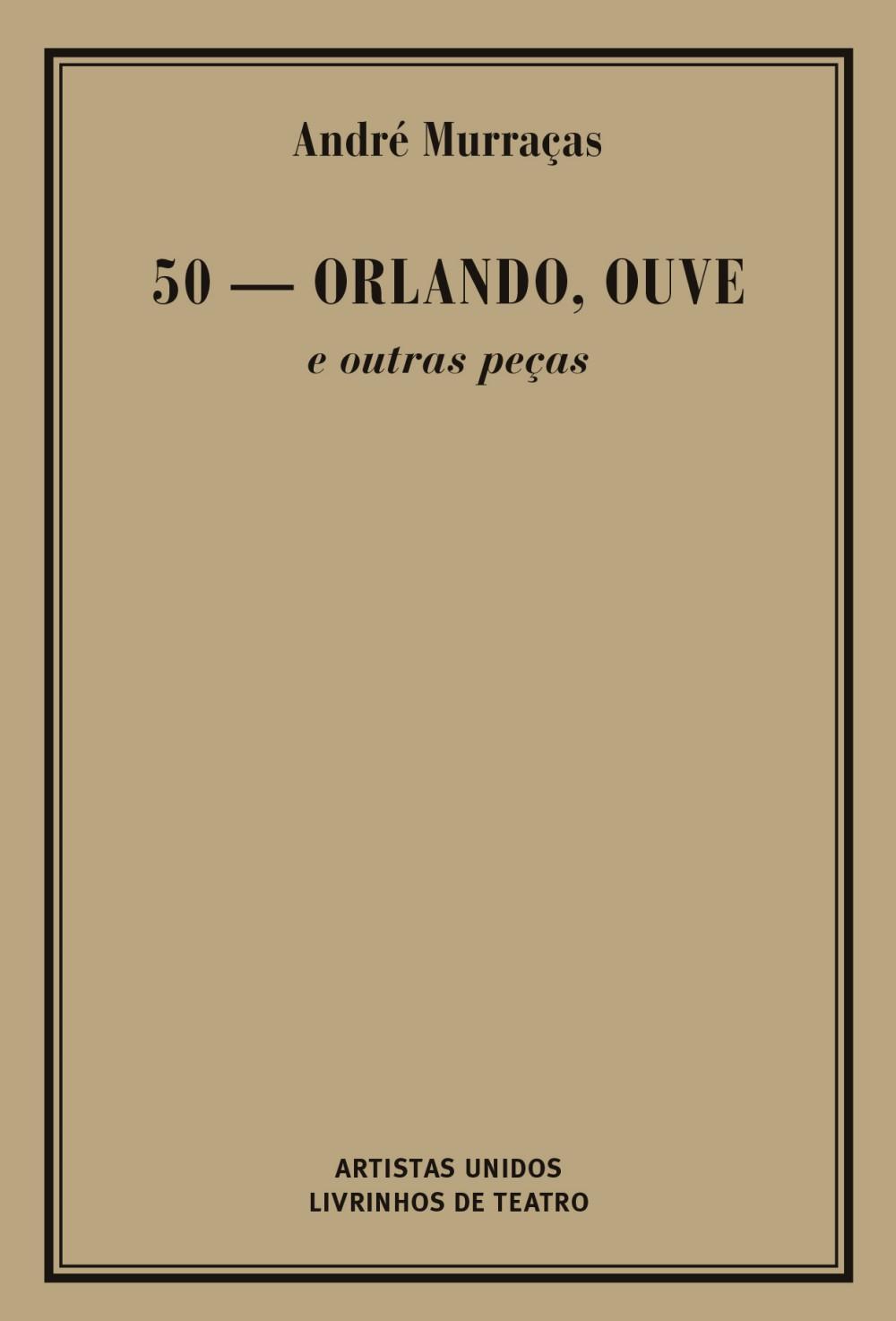 50 – ORLANDO, OUVE E OUTRAS PEÇAS