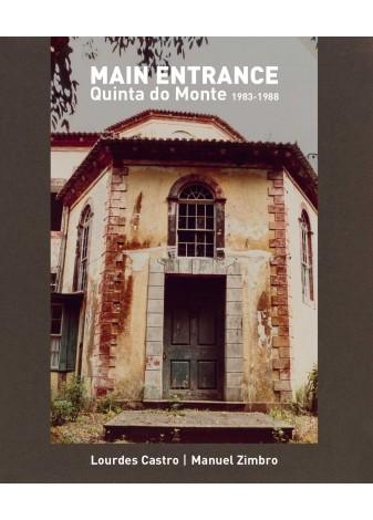 Main Entrance: Quinta do Monte 1983-1988