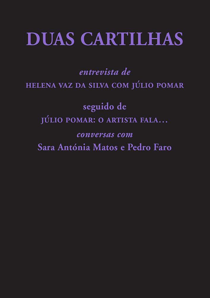 Duas Cartilhas - Entrevistas de Helena Vaz da Silva com Júlio Pomar seguido de Júlio Pomar: o artista fala