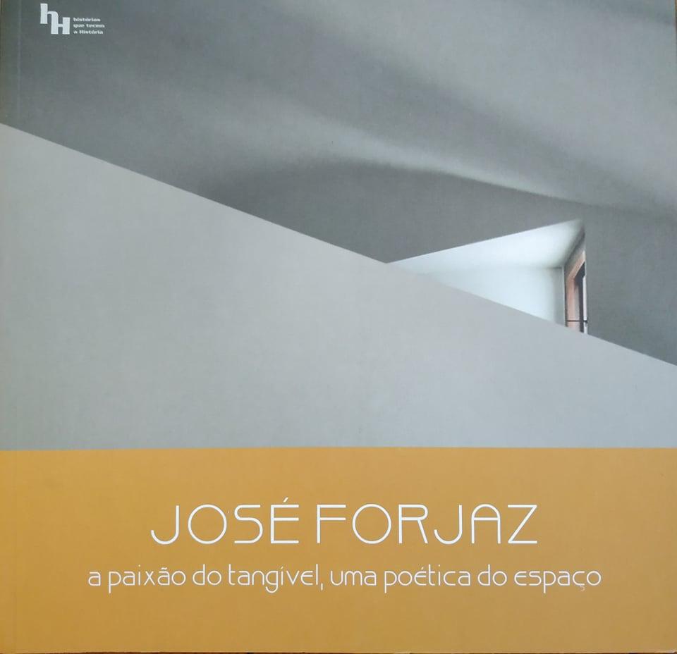 José Forjaz - a paixão do tangível, uma poética do espaço