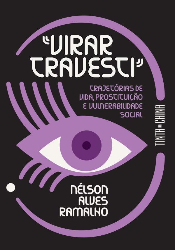 «Virar Travesti» - Trajetórias de vida, prostituição e vulnerabilidade social