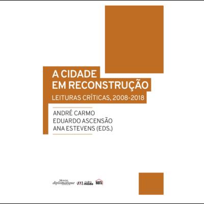 A cidade em reconstrução. Leituras críticas, 2008-2018