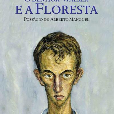 O Senhor Walser e a Floresta