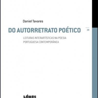 Do Autorretrato Poético - Leituras Interartísticas na Poesia Portuguesa Contemporânea